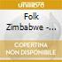 Folk Zimbabwe - Zimbabwe
