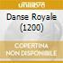DANSE ROYALE (1200)
