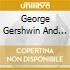 George Gershwin And Ira Gershwin - Girl Crazy