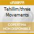 TEHILLIM/THREE MOVEMENTS