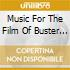 MUSIC FOR THE FILM OF BUSTER KEATON