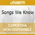 SONGS WE KNOW