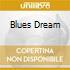 BLUES DREAM