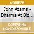 John Adams - Dharma At Big Sur/My Father Knew Charles