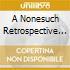 A NONESUCH RETROSPECTIVE  ( BOX 4 CD)