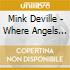 Mink Deville - Where Angels Fear To Tread