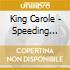 King Carole - Speeding Time