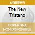 THE NEW TRISTANO