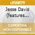 JESSE DAVIS (FEATURES ERIC CLAPTON)