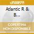 ATLANTIC R & B 1947-1974/VOLUME 4
