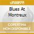 BLUES AT MONTREUX