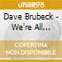 Dave Brubeck - We're All Together Again For The Firs