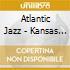 ATLANTIC JAZZ - KANSAS CITY