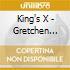 King's X - Gretchen Goes To Nebraska