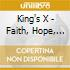 King's X - Faith, Hope, Love By King's X
