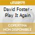 David Foster - Play It Again