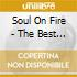 SOUL ON FIRE - THE BEST OF...