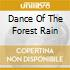 DANCE OF THE FOREST RAIN