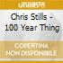 Chris Stills - 100 Year Thing