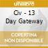 Civ - 13 Day Gateway