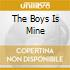 THE BOYS IS MINE