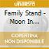 Family Stand - Moon In Scorpio