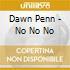 Dawn Penn - No No No