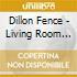 Dillon Fence - Living Room Scene
