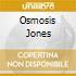 OSMOSIS JONES