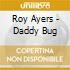 Roy Ayers - Daddy Bug