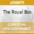 THE ROYAL BOX