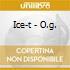 Ice-t - O.g.