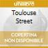 TOULOUSE STREET