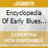 Various - The Encyclopedia Of Early Blues Classics