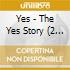 THE YES STORY/2CDx1
