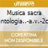 Musica sacra antologia..-a.v.-2cd