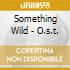 SOMETHING WILD - O.S.T.