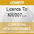 LICENCE TO KILL/007 LICENZA DI UCCID