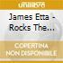 James Etta - Rocks The House -Live-