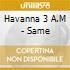 Havanna 3 A.M - Same