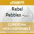 Rebel Pebbles - Girls Talk