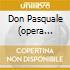 DON PASQUALE (OPERA COMPLETA) MUTI/F