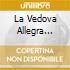 LA VEDOVA ALLEGRA (OPERA COMPLETA) S