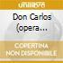 DON CARLOS (OPERA COMPLETA) GIULINI