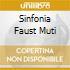 SINFONIA FAUST MUTI