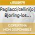 PAGLIACCI/CELLINI(O) BJORLING-LOS AN