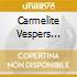 CARMELITE VESPERS (1707) PARROTT/TAV