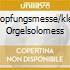 SCHOPFUNGSMESSE/KLEINE ORGELSOLOMESS