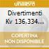 DIVERTIMENTI KV 136,334 WELSER-MOEST
