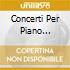 CONCERTI PER PIANO N.1-5/FANTASIA CO